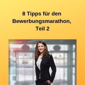 8 Tipps für den Bewerbungsmarathon, Teil 2
