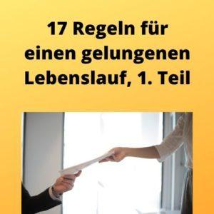 17 Regeln für einen gelungenen Lebenslauf, 1. Teil