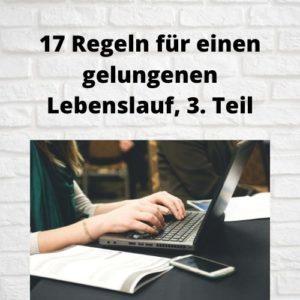 17 Regeln für einen gelungenen Lebenslauf, 3. Teil
