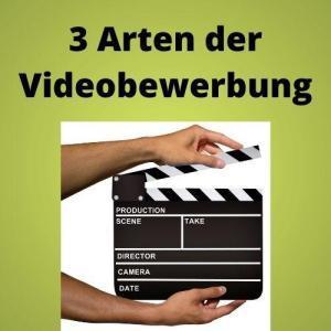 3 Arten der Videobewerbung