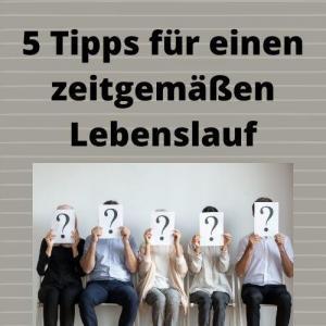 5 Tipps für einen zeitgemäßen Lebenslauf