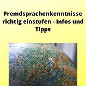 Fremdsprachenkenntnisse richtig einstufen - Infos und Tipps