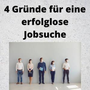 4 Gründe für eine erfolglose Jobsuche