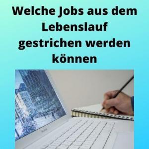 Welche Jobs aus dem Lebenslauf gestrichen werden können